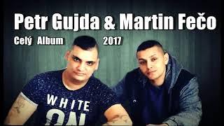 Petr Gujda & Martin Fečo 2017 Celý Album