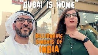 BILLIONAIRE Sindhis In Dubai | Dubai Is Home