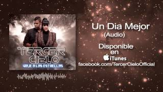 Tercer Cielo- Un Dia Mejor (Audio)