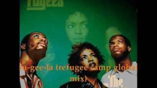 The Fugees - Fu gee la refugee camp global mix