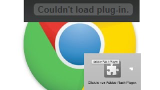 FIX Couldn't Load Plug-In GOOGLE CHROME Click to Run Adobe Flashplayer Windows 10 8 7 Youtube iOS HP