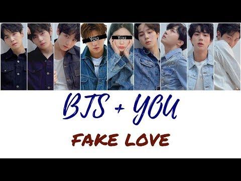 BTS + You (8 members) - Fake Love