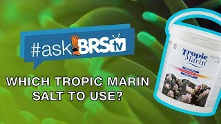 What's the difference between Tropic Marin Salts? - #AskBRStv