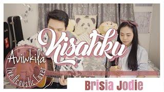 Brisia Jodie   Kisahku (Live Acoustic Cover By Aviwkila)