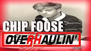 CHIP FOOSE HISTORIA - FOOSE DESING - OVERHAULIN 2019