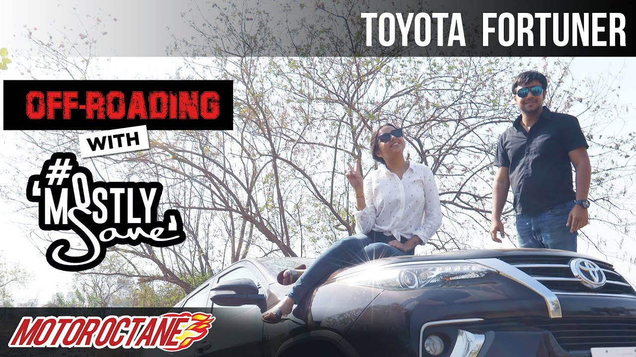 Motoroctane Youtube Video - Fortuner Off Roading with MostlySane | MotorOctane