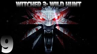 Lets Play The Witcher 3 Wild Hunt - 9