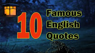 Ten Famous English Quotes By English Writers Of English Literature | Famous English Quotes