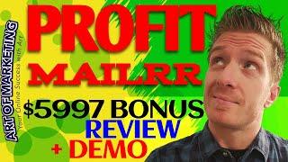 ProfitMailrr Review, Demo, $5997 Bonus, Profit Mailrr Review