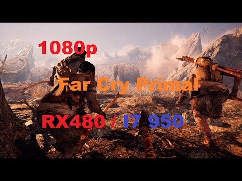Far Cry Primal : RX 480 /  i7 950 4Ghz  / socket 1366 / Max Settings / Frame rate test
