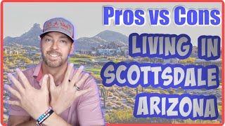 Living in Scottsdale AZ Pros and Cons - Moving to Scottsdale Arizona - Scottsdale Real Estate
