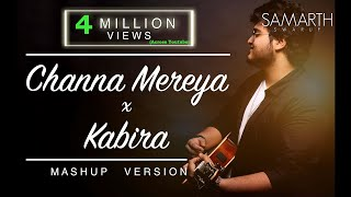 Channa Mereya / Kabira - SAMARTH SWARUP [Mashup Version]