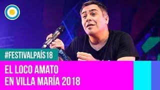 Festival País '18 - El Loco Amato En El  Festival De Villa María