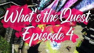What's The Quest - Episode 4