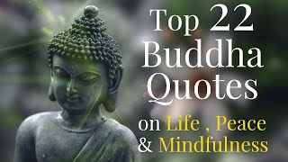 Top 22 Gautama Buddha Quotes On Life, Peace And Mindfulness.