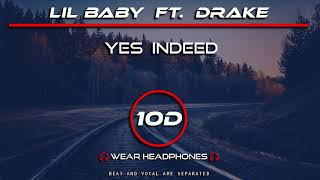 Lil Baby Ft.  Drake   Yes Indeed (10D Song) [Not 9D8D Audio]