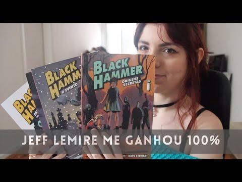 Black Hammer, conversa sobre os 4 volumes. (Jeff Lemire, Dean Ormston e Dave Stewart)