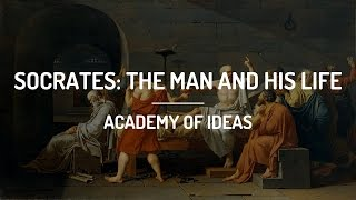 Socrates: The Man and His Life 469 BC - 399 BC