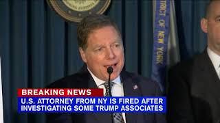 President Trump fired U.S. Attorney Geoffrey Berman, who defied efforts to remove him