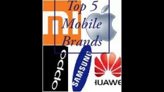 Top 5 Smartphone Brands All over the World