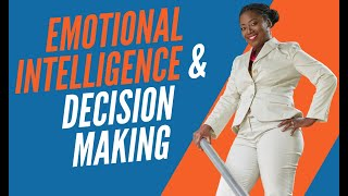 How Does Emotional Intelligence Impact Decision Making?