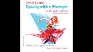 Dancing With A Stranger – by Paul Chiten, Cyndi Lauper, Franke Previte