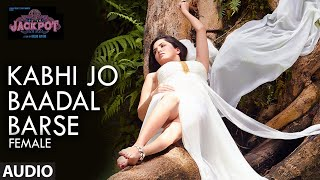 Kabhi Jo Badal Barse (Female) Full Song | Jackpot | Sunny Leone | Nasruddin Shah | Shreya Ghoshal - Download this Video in MP3, M4A, WEBM, MP4, 3GP