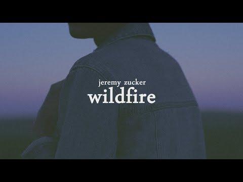 Wildfire - Jeremy Zucker