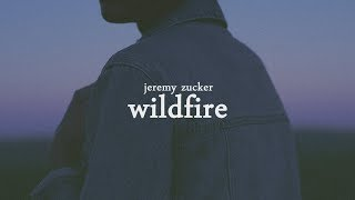 Jeremy Zucker   Wildfire (Lyric Video)