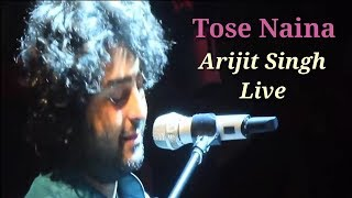 Tose Naina Arijit Singh Live || Arijit Singh Live 2017 || Mickey Virus Movie || Soulful Performance
