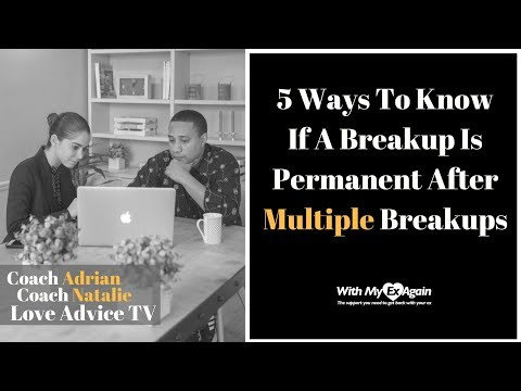 Breaking Up Multiple Times | When Is It Over For Good?