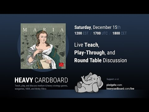Maria 3p Play-through, Teaching, & Roundtable discussion by Heavy Cardboard