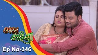 Tara Tarini | Full Ep 346 | 13th Dec 2018 | Odia Serial - TarangTV
