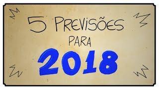 5 PREVISÕES PARA 2018
