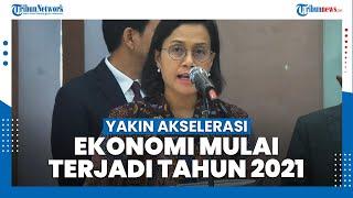 Kementerian Keuangan Yakin Akselerasi Ekonomi Mulai Terjadi 2021