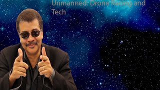 Neil Degrasse Tyson Podcast -Unmanned: Drone Racing and Tech