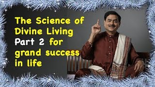 The Science of Divine Living Part 2 for grand success in life Mumbai HD