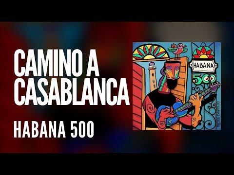 Camino a Casablanca - Ricky Castillo (Habana 500)