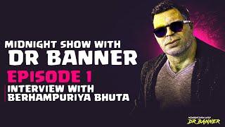 Midnight Show with Dr Banner | S1E1 | Khanti Berhampuriya