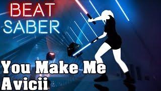 Beat Saber - You Make Me - Avicii (custom song) | FC