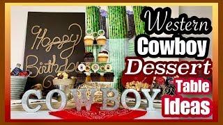COWBOY Birthday Party Ideas   WESTERN Party Dessert Table Decor