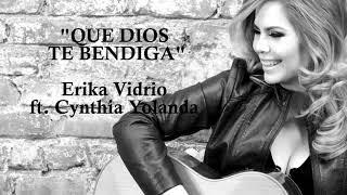 Que Dios Te Bendiga - Erika Vidrio  ft. Cynthia Yolanda