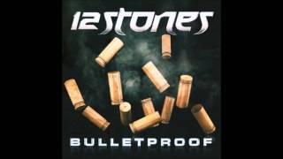 12 Stones - Bulletproof