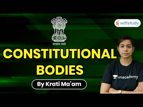 All Competitive Exams | Indian Polity by Krati Ma'am | Constitutional Bodies