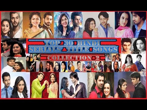 Top 30 Hindi Serials' Best Title Songs - 2 Mp3