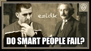 12 Reasons Why Smart People Fail in Business