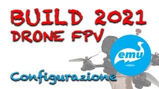 Costruire un DRONE FPV - Guida Completa 2021 - Configurazione con EMUFLIGHT