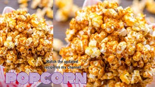 Easy Homemade caramel popcorn (updated version in bio)