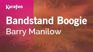 Karaoke Bandstand Boogie - Barry Manilow *