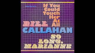 Bill Callahan If You Could Touch Her At All